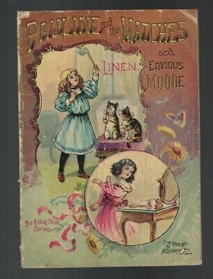 Pauline & the Matches and Envious Minnie 1896 Linen Red Riding Hood Series Book