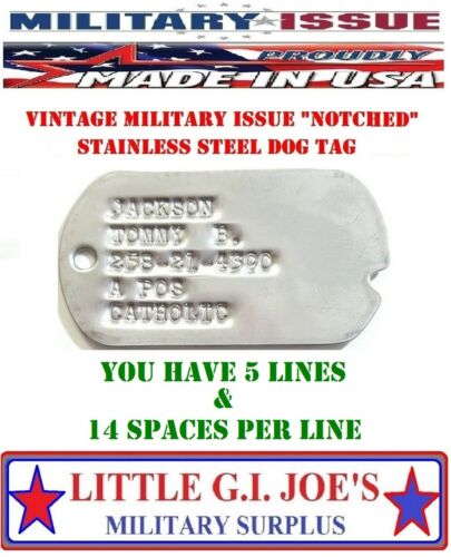 (1) Military Issue WWII Korea Vietnam NOTCHED DOG TAG CUSTOM PRINT WHAT YOU WANT