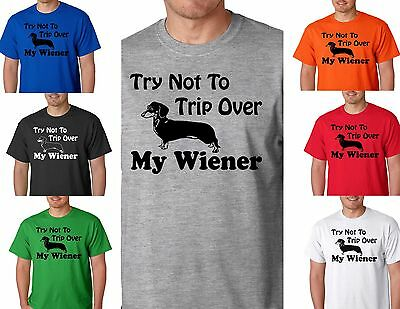 Wiener Dog T-shirt (Try Not To TRIP Over My WIENER T-Shirt - Dachshund Dog / Pet Lover Tee - Animal)