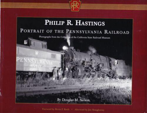 Philip R. Hastings - Portrait of the Pennsylvania Railroad Railroad Book