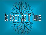Be Root Tees 'N' Things