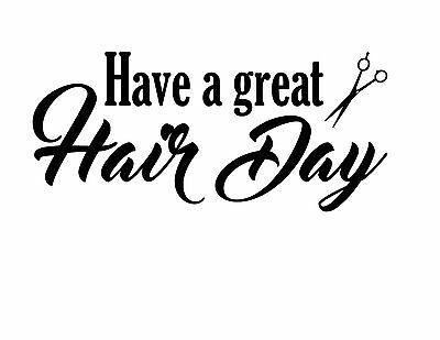 Have A Great Hair Day Salon Beauty Vinyl Wall Art Decal Removable Color & Size Beauty Salon Art