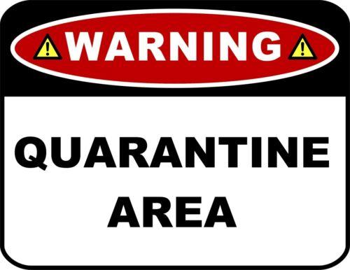 Warning Quarantine Area 11.5 inches x 9 inches Premium Laminated Sign