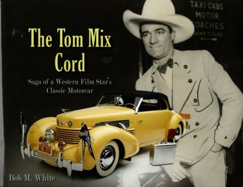 The Tom Mix Cord automobile- GREAT BOOK!