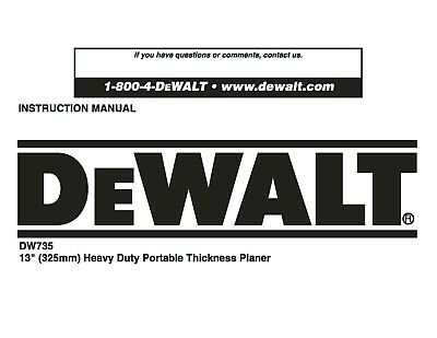 "Dewalt 13 "" Planer Instruction Manual Model #DW735"