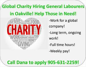 HIRING GENERAL LABOURERS FOR A GLOBAL CHARITY IN OAKVILLE!