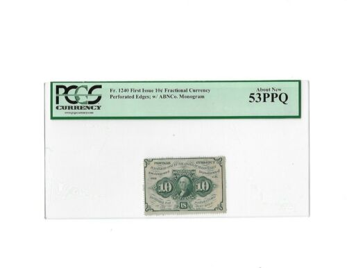 Fr.1240 First Issue 10 Cent Fractional Perforated w/ABCo Monogram PCGS AU 53 PPQ