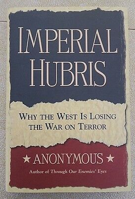 Imperial Hubris  Why The West Is Losing The War On Terror   Hc Dj 1St Edition