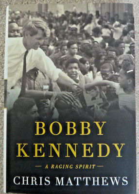 Autographed 1St Edition Bobby Kennedy A Raging Spirit By Chris Matthews  2017