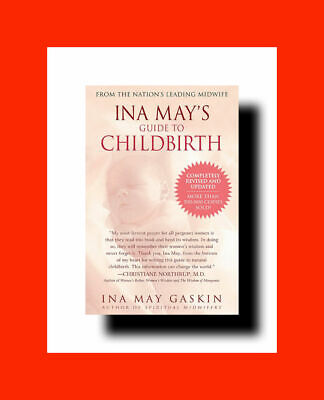 PREGNANCY%DELIVERY BOOK: INA MAY'S GUIDE TO CHILDBIRTH-UPDATED WITH NEW MATERIAL
