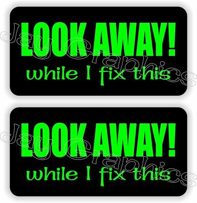 Look Away While I Fix This Funny Hard Hat Stickers Laborer Welder Foreman Shop