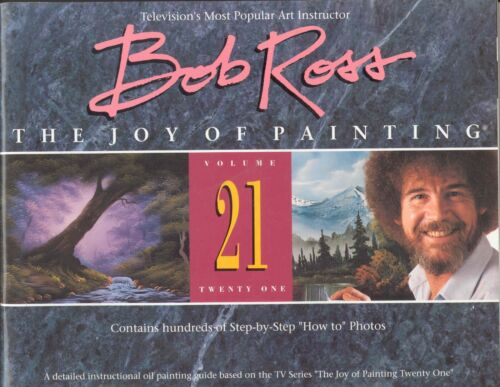 BOB ROSS JOY OF PAINTING BOOK 21 NEW WITH 13 PAINTING PROJECTS SHIPs FREE