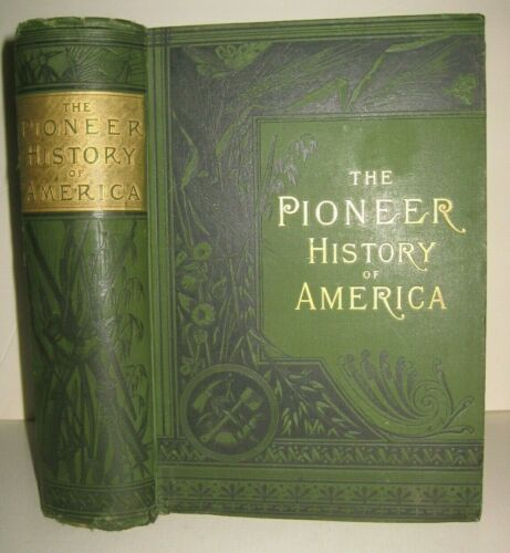 HUGE 1884 🔥 PIONEER HISTORY_INDIANS_BOONE_KIT_MASSACRES_KING PHILIP_TEXAS_SCOUT