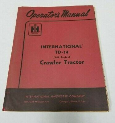 International Ih Td-14 142 Series Crawler Tractor Operators Manual