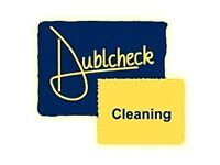 Cleaners required to join Dublcheck team - immediate start