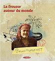 LA FROUSSE AUTOUR DU MONDE de Bruno BLANCHET