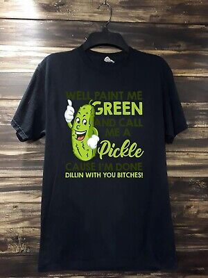 Well Paint Me Green And Call Me Pickle Black Shirt. Best Gift For