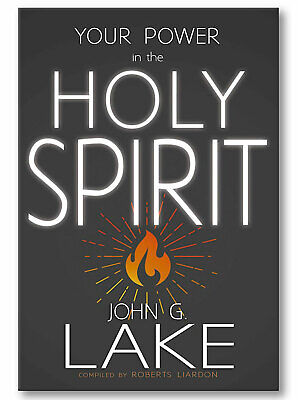 Your Power In The Holy Spirit - by John G Lake