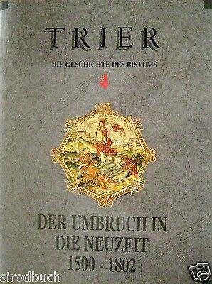 Trier Die Geschichte des Bistums Nr. 4 Der Umbruch in die Neuzeit 1500 - 1802