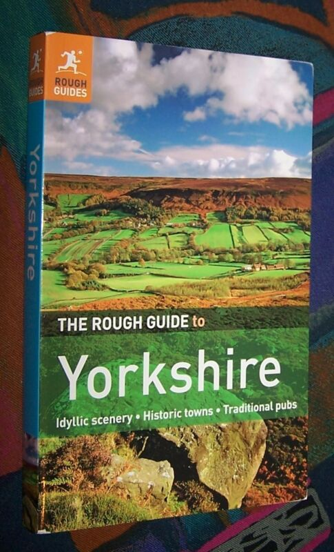 The Rough Guide to YORKSHIRE (England) - Idyllic Scenery Historic towns # 2011