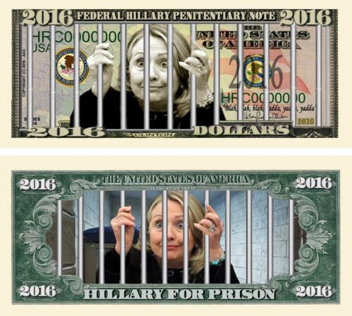 Hillary Clinton for Prison 2016 Dollar Bill Funny Money Novelty Note FREE SLEEVE