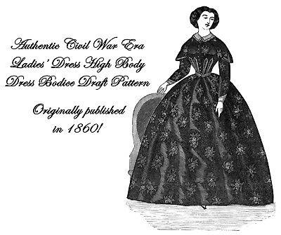 Antebellum Civil War High Body Dress Bodice Draft Pattern 1860 Reenactment Garb