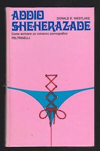DONALD-E-WESTLAKE-ADDIO-SHEHERAZADE-FELTRINELLI-I-NARRATORI-1973-PRIMA-EDIZIONE