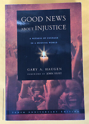 GOOD NEWS ABOUT INJUSTICE GARY A. HAUGEN