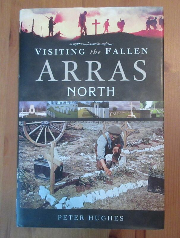 book WW1 REREFERENCE ARRAS FALLEN NORTH 319 PAGES peter hughes