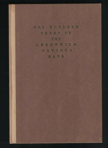 One Hundred Years of the Greenwich Savings Bank New York City HC Book 1933