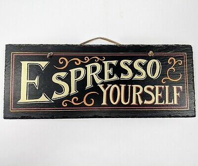 Espresso Yourself Coffee cafe decor bistro Kitchen Slate Wall Art Sign Cafe Bistro Decor