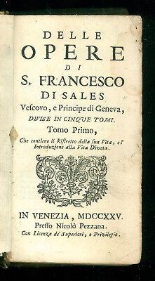 S. FRANCESCO DI SALES DELLE OPERE TOMO PRIMO PEZZANA 1725 RISTRETTO VITA DIVOTA