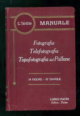TARDIVO CESARE FOTOGRAFIA TELEFOTOGRAFIA TOPOFOTOGRAFIA DAL PALLONE PASTA 1911