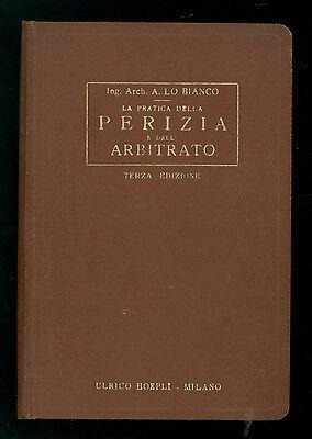 LO BIANCO A. LA PRATICA DELLA PERIZIA E DELL'ARBITRATO MANUALI HOEPLI 1929