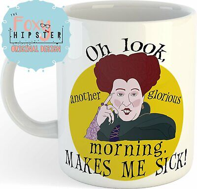 Hocus Pocus  11oz coffee mug Oh look, another glorious morning makes me sick (Oh Look Another Glorious Morning Makes Me Sick)