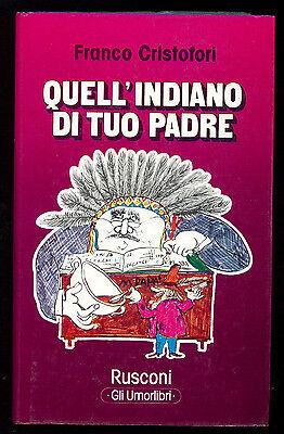CRISTOFORI FRANCO QUELL'INDIANO DI TUO PADRE RUSCONI 1978 GLI UMORLIBRI 18 I ED.