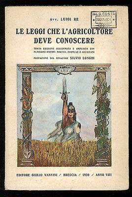 RE LUIGI LE LEGGI CHE L'AGRICOLTORE DEVE CONOSCERE VANNINI 1930 AGRICOLTURA