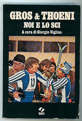 VIGLINO GIORGIO GROS & THOENI NOI E LO SCI SEI 1977 I° EDIZ. MONTAGNA SPORT