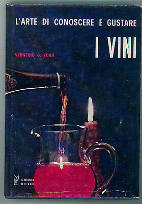 ZORN VERNERIO G. L'ARTE DI CONOSCERE E GUSTARE I VINI IL CASTELLO 1972