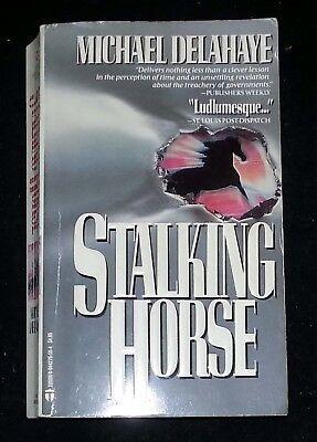 Stalking Horse - Stalking Horse by Michael Delahaye (PB)