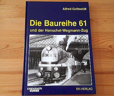 Alfred Gottwaldt - Die Baureihe 61 und der Henschel-Wegmann-Zug