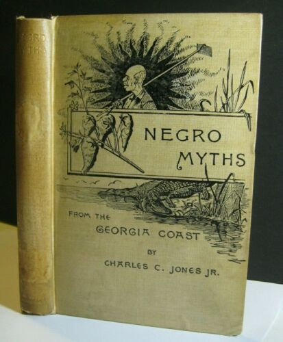 RARE ✅ NEGRO MYTHS_1888 1st EDT_BLACK AMERICANA_CREOLE LEGENDS_OLD SLAVE STORIES