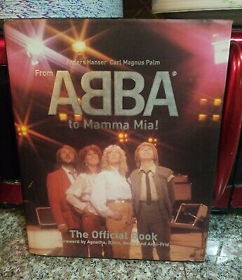 From Abba to Mamma Mia!  The Official Book by Carl Magnus Hardcover, 1999