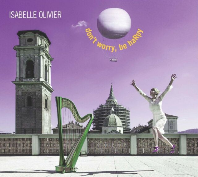 ISABELLE OLIVIER - DON'T WORRY,BE HARPY  CD NEU