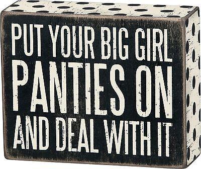 PUT YOUR BIG GIRL PANTIES ON Wooden Box Sign 5