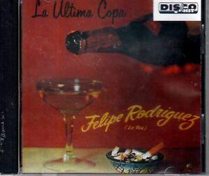 FELIPE RODRIGUEZ - LA ULTIMA COPA - CD