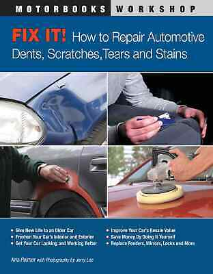 Fix It! How to Repair Automotive Dents, Scratches, (How To Fix Scratches)