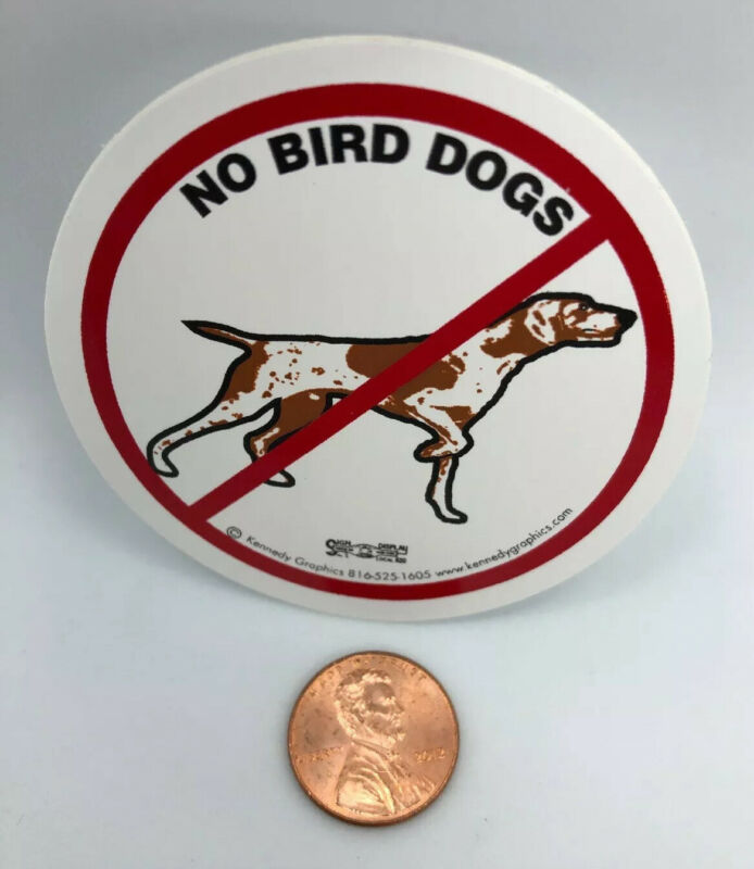 No Bird Dogs Organized Labor Union Hard Hat Sticker Decal Funny