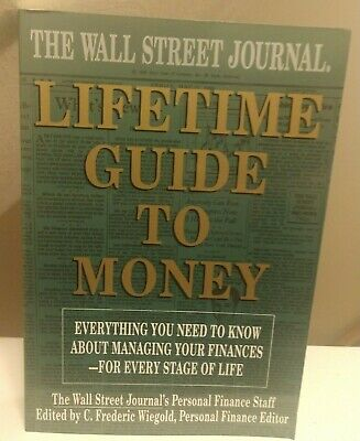 The Wall Street Journal Lifetime Guide to Money edited by C. Frederic Wiegold VG (Lifetime Guide)