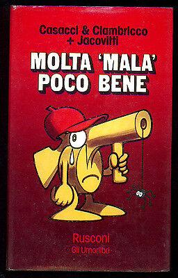 """CASACCI & CIAMBRICCO + JACOVITTI MOLTA """"MALA"""" POCO BENE RUSCONI 1976 I° EDIZ."""